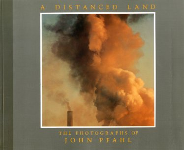 Cover of A Distanced Land: The Photographs of John Pfahl
