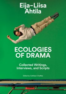 Cover for Eija-Liisa Ahtila: Ecologies of Drama: Collected Writings, Interviews, and Scripts