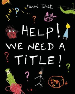 """Cover of """"Help! We Need a Title!"""""""