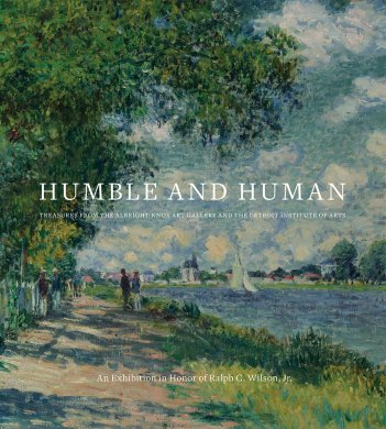 Cover of Humble and Human: Treasures from the Albright-Knox Art Gallery and the Detroit Institute of Arts: An Exhibition in Honor of Ralph C. Wilson, Jr.