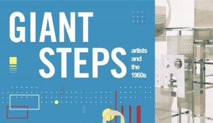 Giant Steps: Artists and the 1960s
